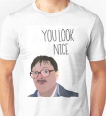 Jim Friday Night Dinner 'YOU LOOK NICE' Unisex T-Shirt