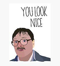 Jim Friday Night Dinner 'YOU LOOK NICE' Photographic Print