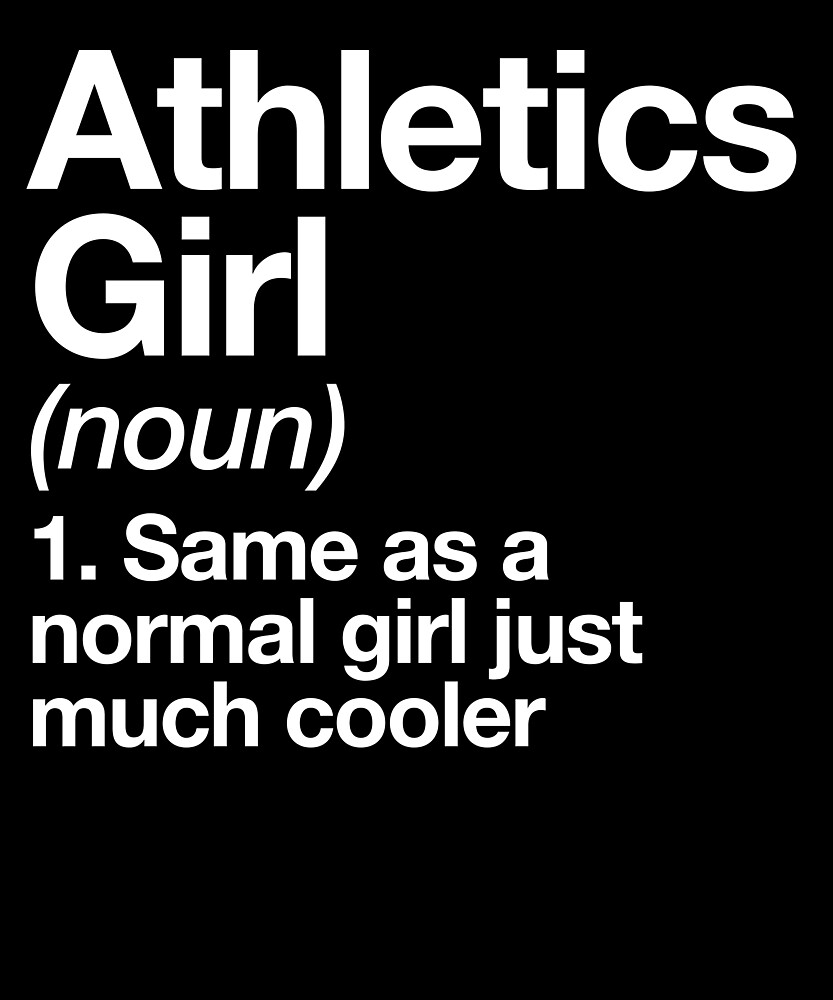 Athletics Girl Definition Funny & Sassy Sports Design by yesqueen