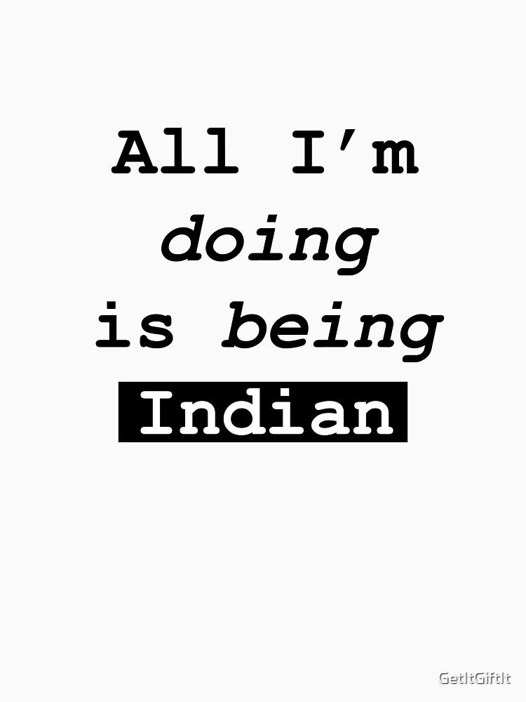 I'm being Indian design by GetItGiftIt