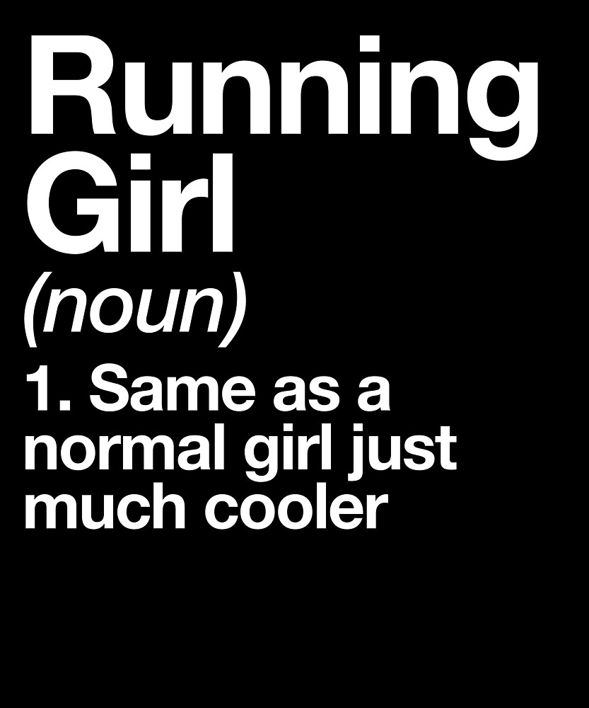 Running Girl Definition Funny & Sassy Sports Design by yesqueen