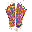 Free Your Feet - Free Your Mind - Psychadelic by Jay Taylor