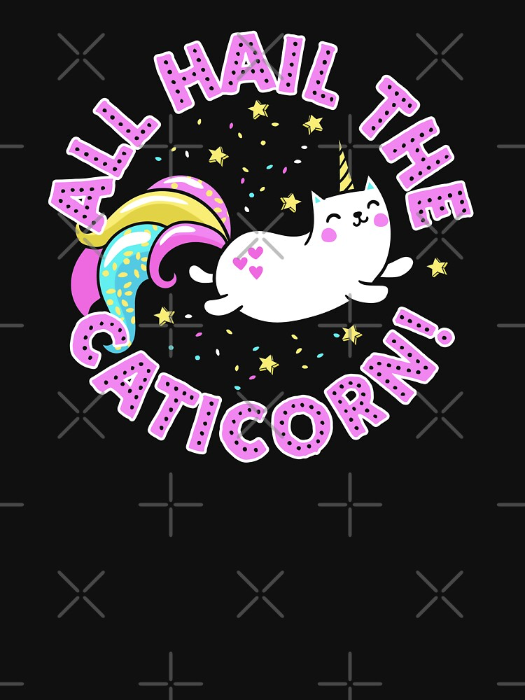 All Hail The Caticorn by ShirtPro