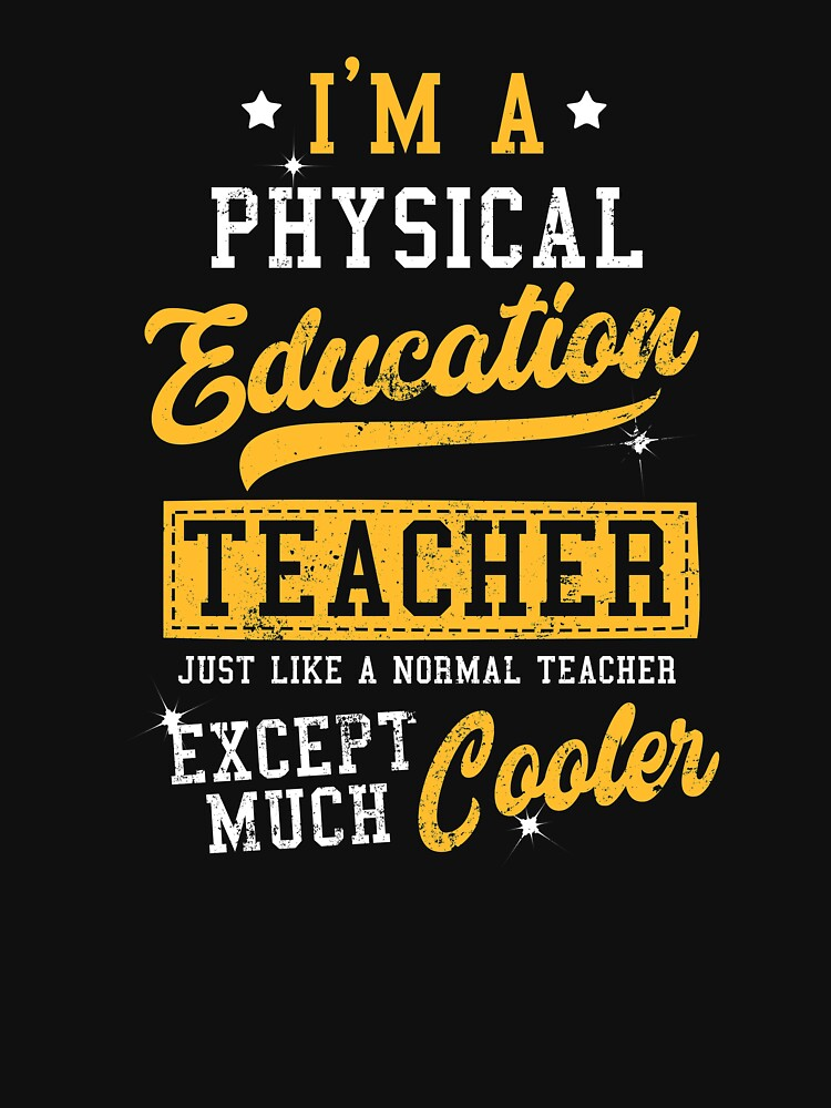 Cool physical education t shirt by IsiTees