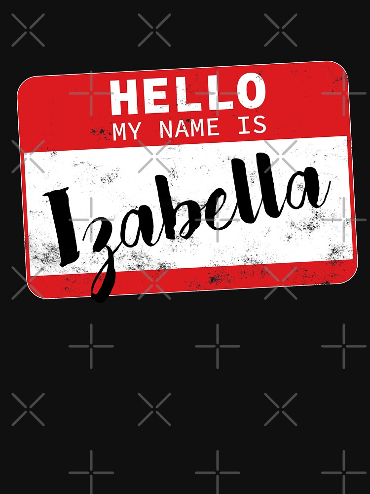Hello My Name Is Izabella Name Tag by efomylod