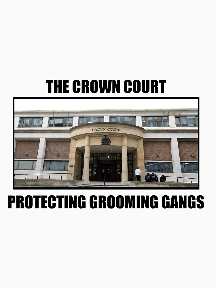 The Crown Court - Protecting Grooming Gangs by declanstratchi