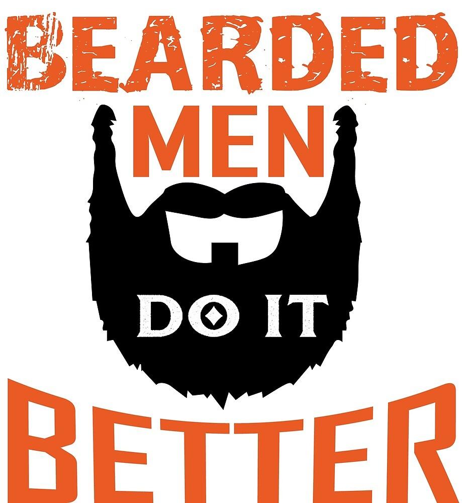 Bearded Men Do It Better by BustleBuck