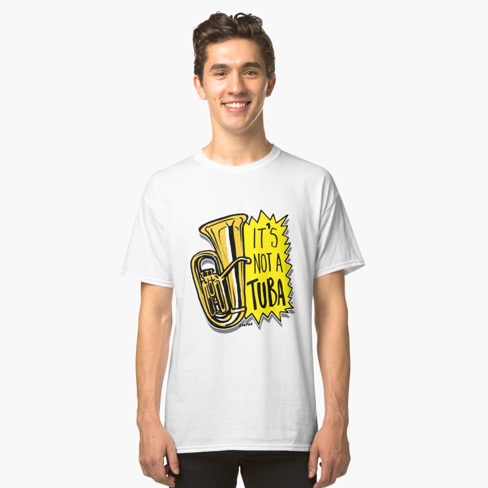 Funny Tuba Player with Tuba Instrument Quote  Classic T-Shirt Front