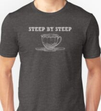 Steep by Steep - Funny Tea Pun - Gag Gift Unisex T-Shirt