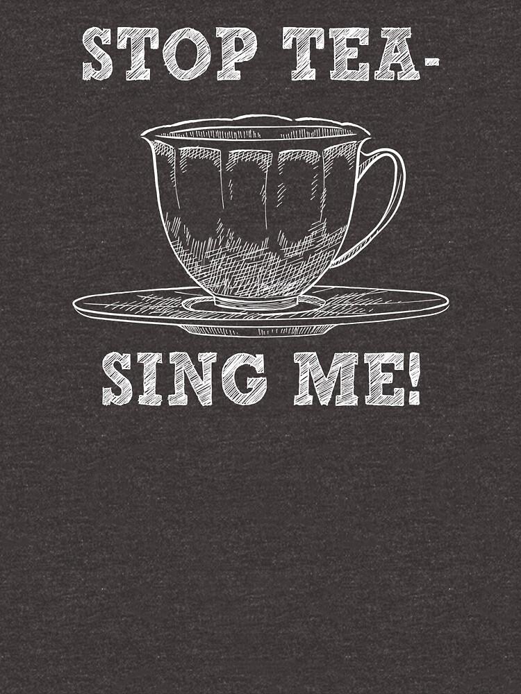 Stop Teasing Me - Funny Tea Pun - Gag Gift by -BVB-