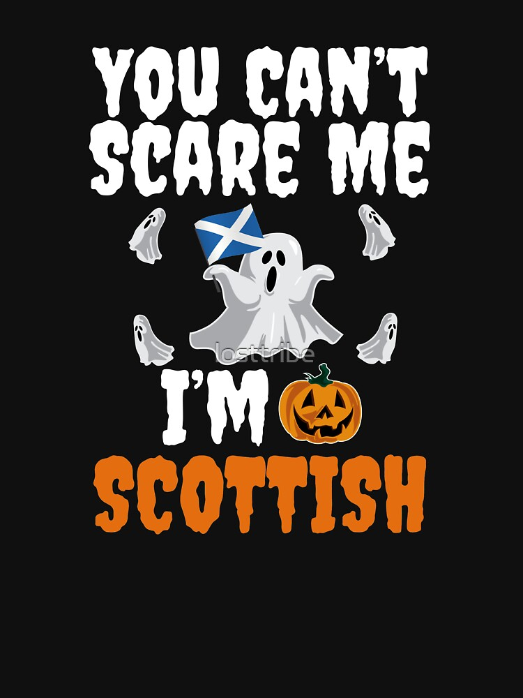 Can't scare me I'm Scottish Halloween Scot Scotland by losttribe