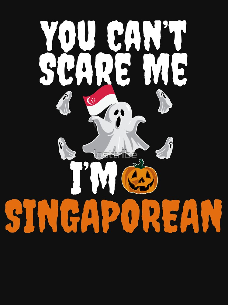 Can't scare me I'm Singaporean Halloween Singapore by losttribe