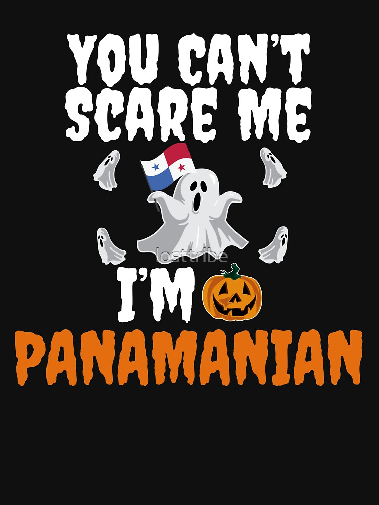 Can't scare me I'm Panamanian Halloween Panama by losttribe