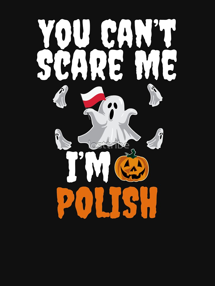 Can't scare me I'm Polish Halloween Poland by losttribe