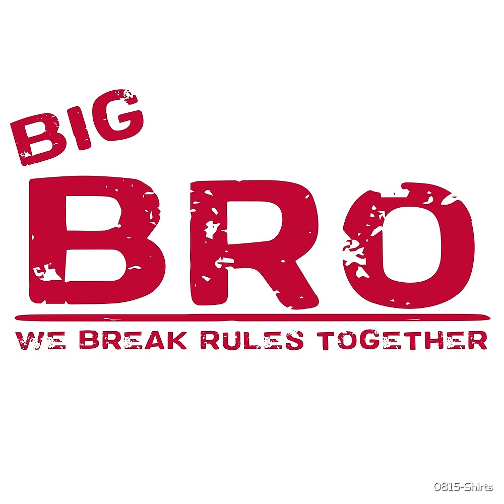big brother by 0815-Shirts