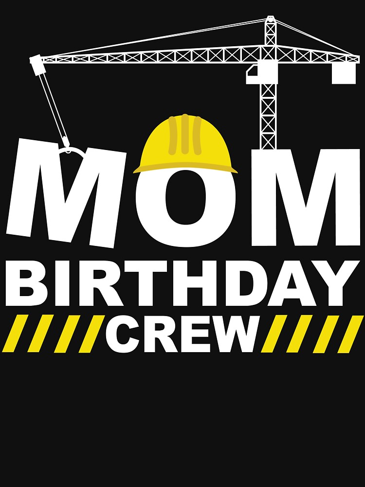 Construction site birthday crew party mom construction worker by KingCreative