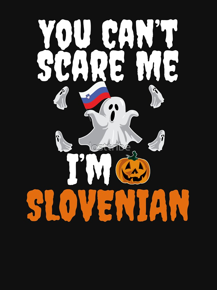 Can't scare me I'm Slovenian Halloween Slovenia by losttribe