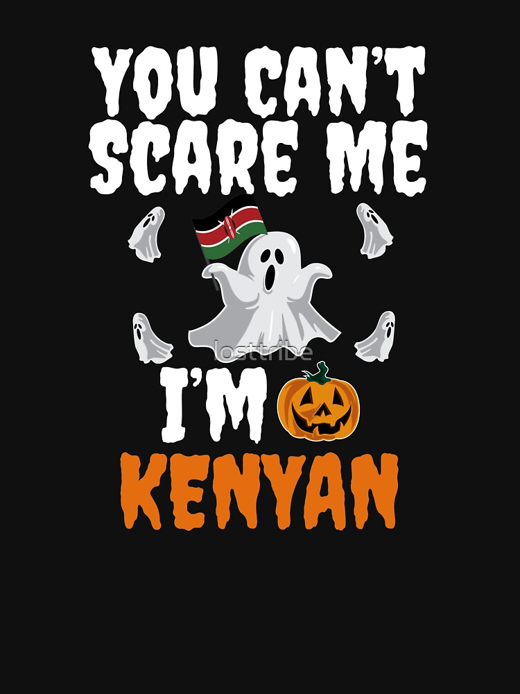 Can't scare me I'm Kenyan Halloween Kenya by losttribe