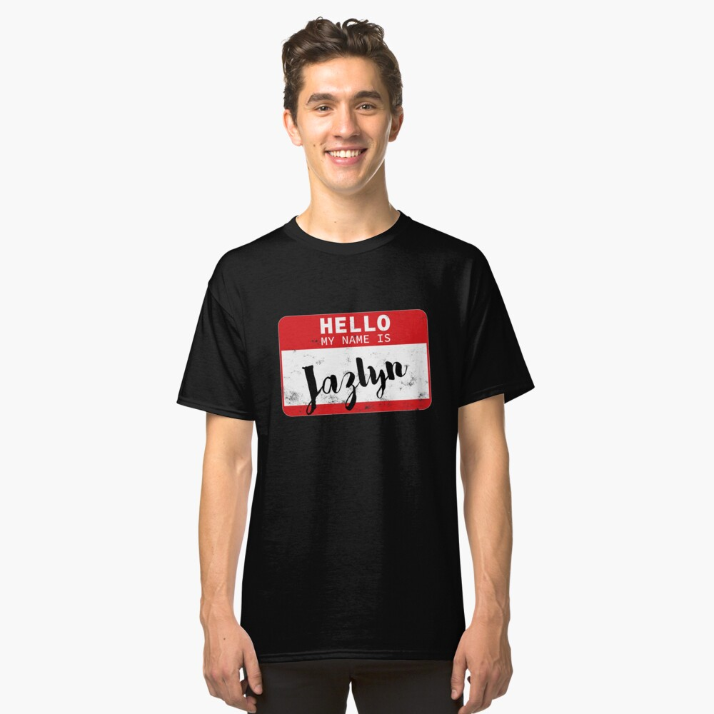 Hello My Name Is Jazlyn Name Tag Classic T-Shirt Front