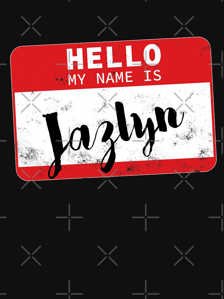 Hello My Name Is Jazlyn Name Tag by efomylod
