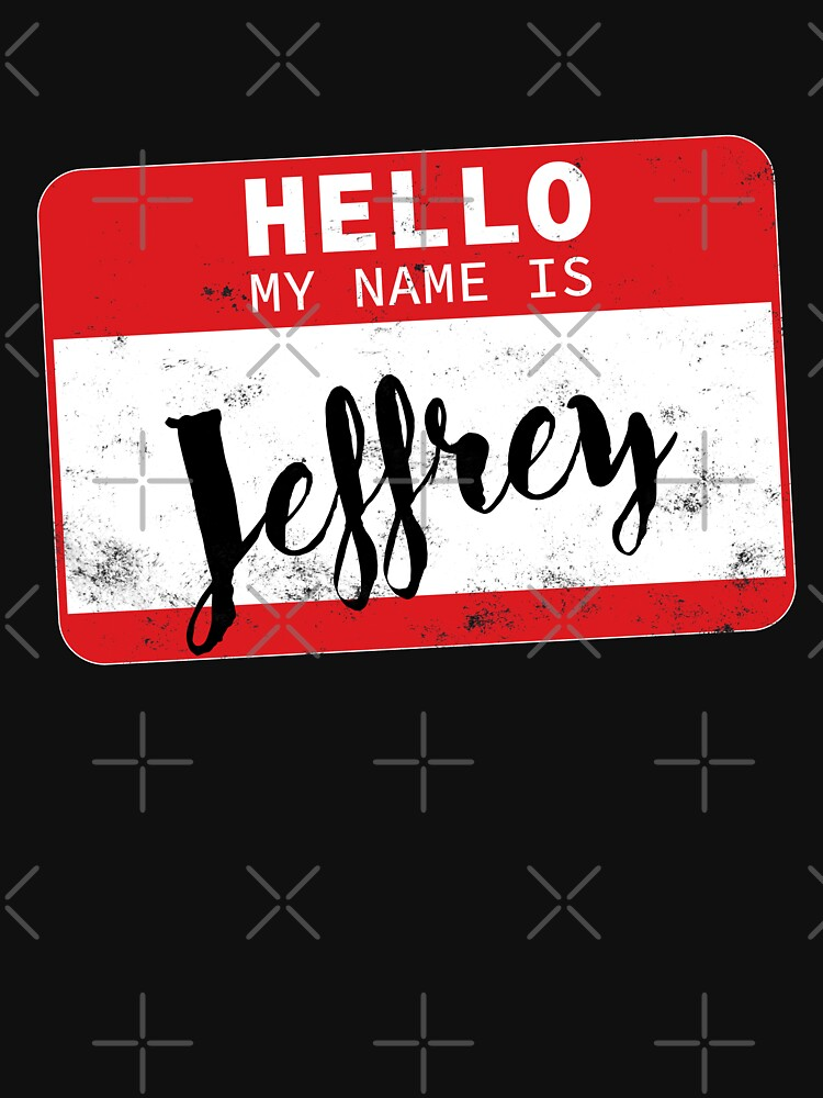Hello My Name Is Jeffrey Name Tag by efomylod