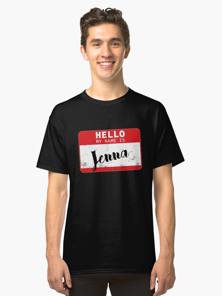 Hello My Name Is Jenna Name Tag Classic T-Shirt Front