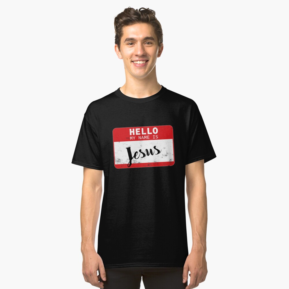 Hello My Name Is Jesus Name Tag Classic T-Shirt Front