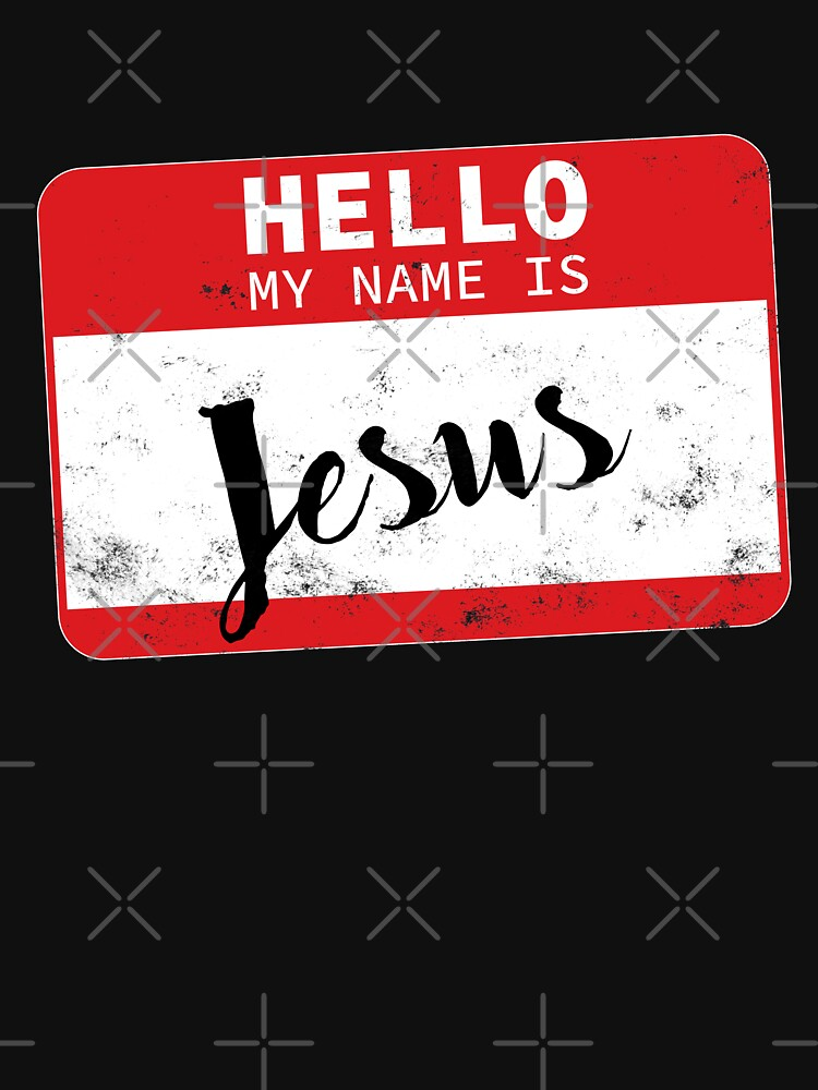Hello My Name Is Jesus Name Tag by efomylod