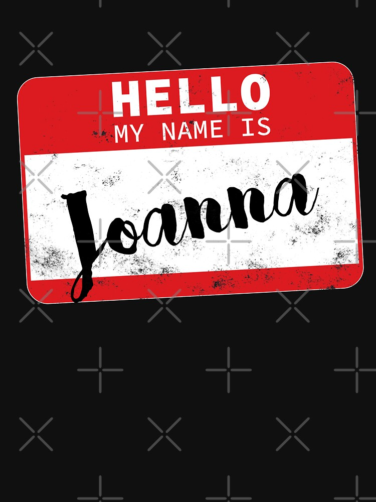 Hello My Name Is Joanna Name Tag by efomylod