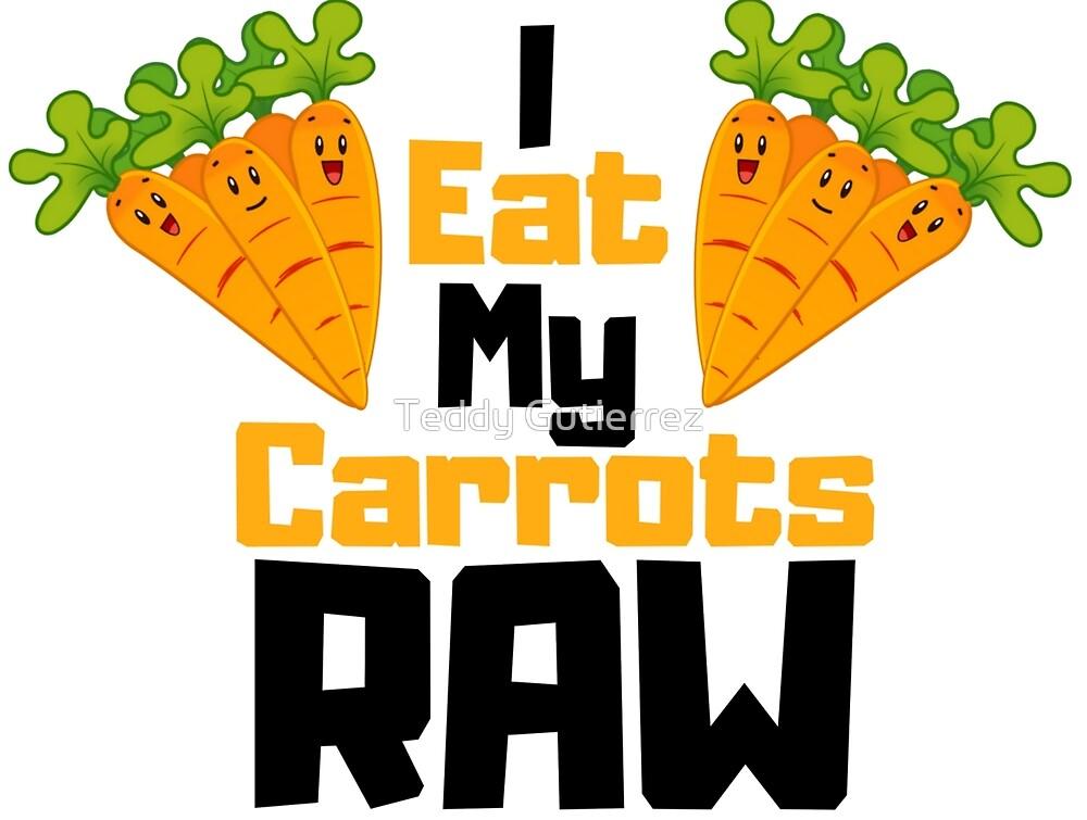 I Eat My Carrots Raw by Castiel Gutierrez