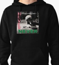 Never Never Pullover Hoodie