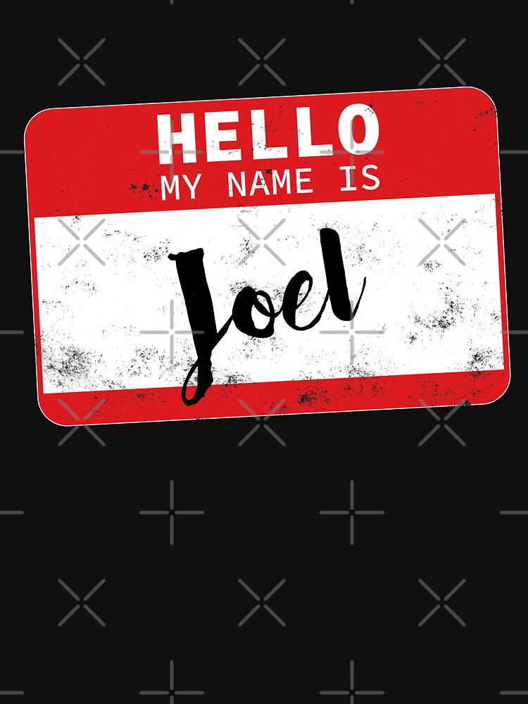 Hello My Name Is Joel Name Tag by efomylod