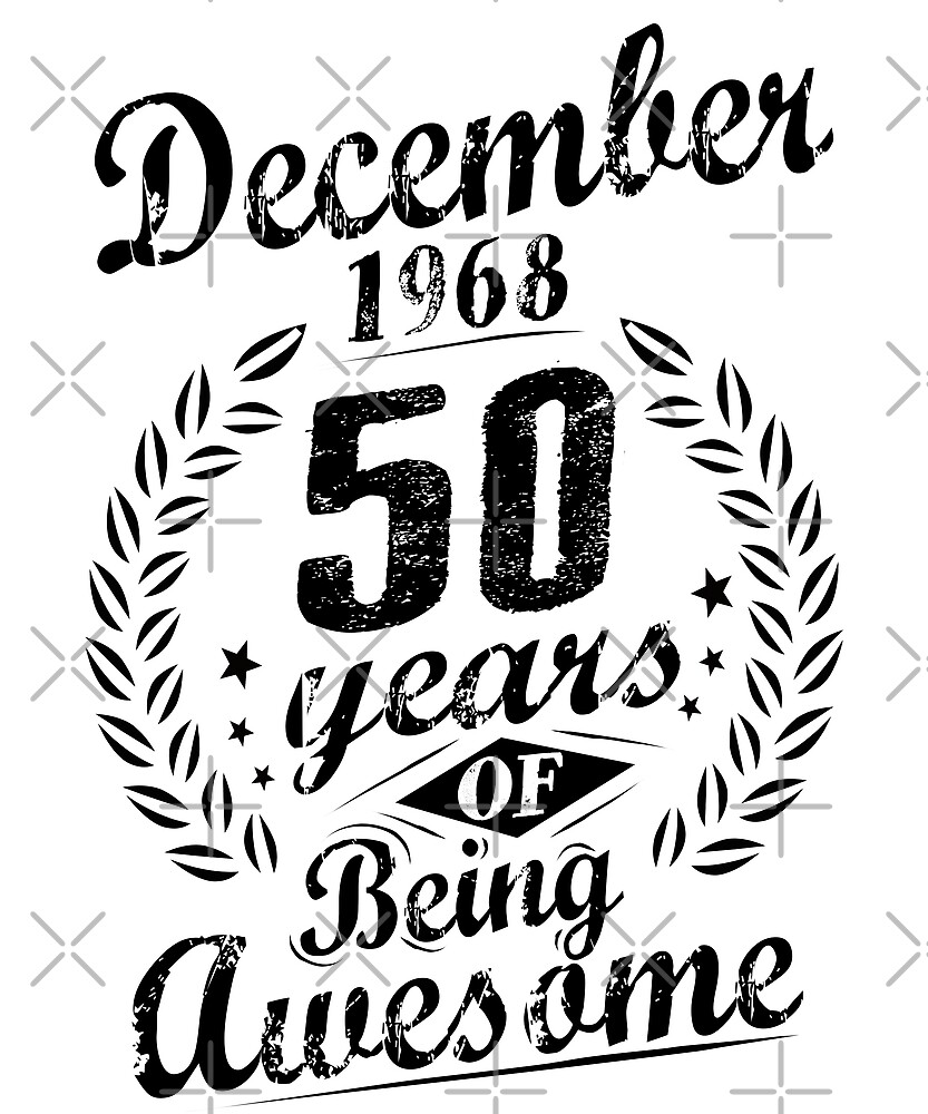 December 1968 50 Years Of Being Awesome 50th Birthday by SpecialtyGifts