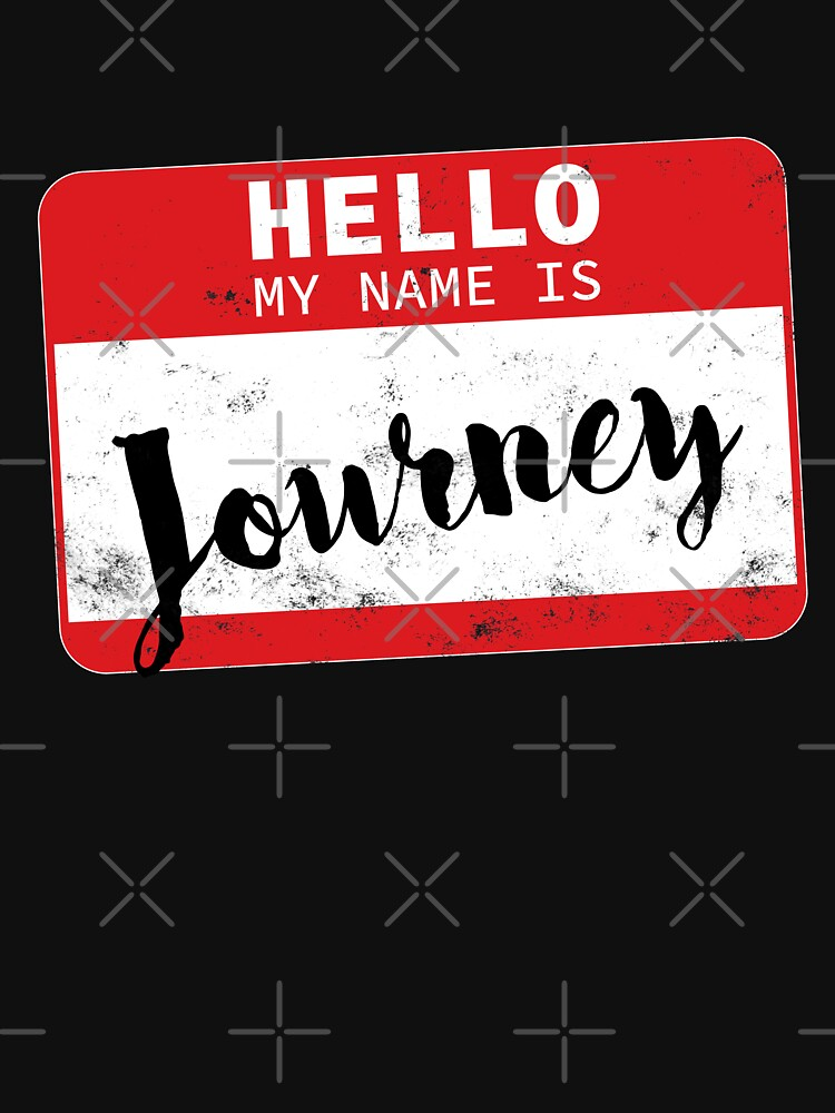 Hello My Name Is Journey Name Tag by efomylod