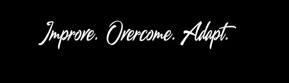 Improve, Overcome, Adapt. by iamleeuk