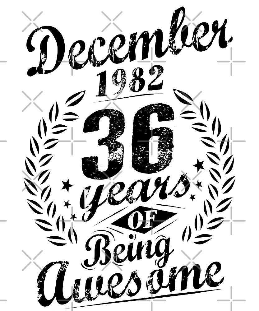 December 1982 36 Years Of Being Awesome 36th Birthday by SpecialtyGifts