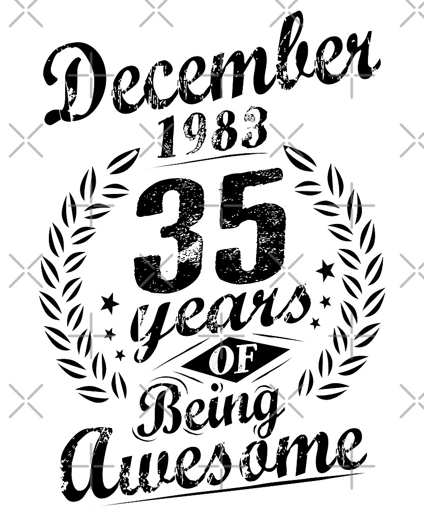 December 1983 35 Years Of Being Awesome 35th Birthday by SpecialtyGifts
