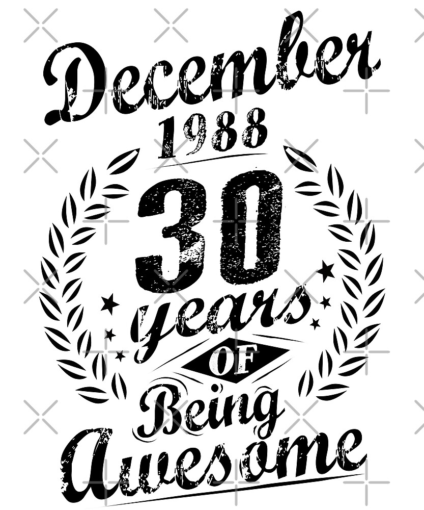 December 1988 30 Years Of Being Awesome 30th Birthday by SpecialtyGifts