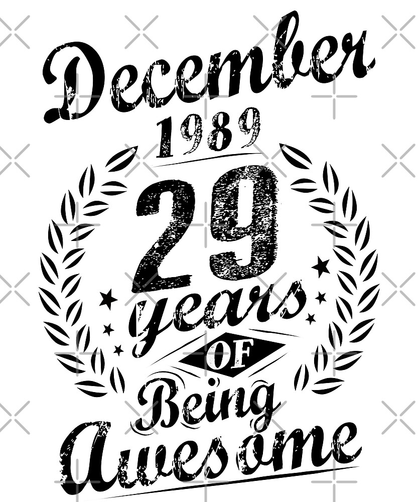 December 1989 29 Years Of Being Awesome 29th Birthday  by SpecialtyGifts