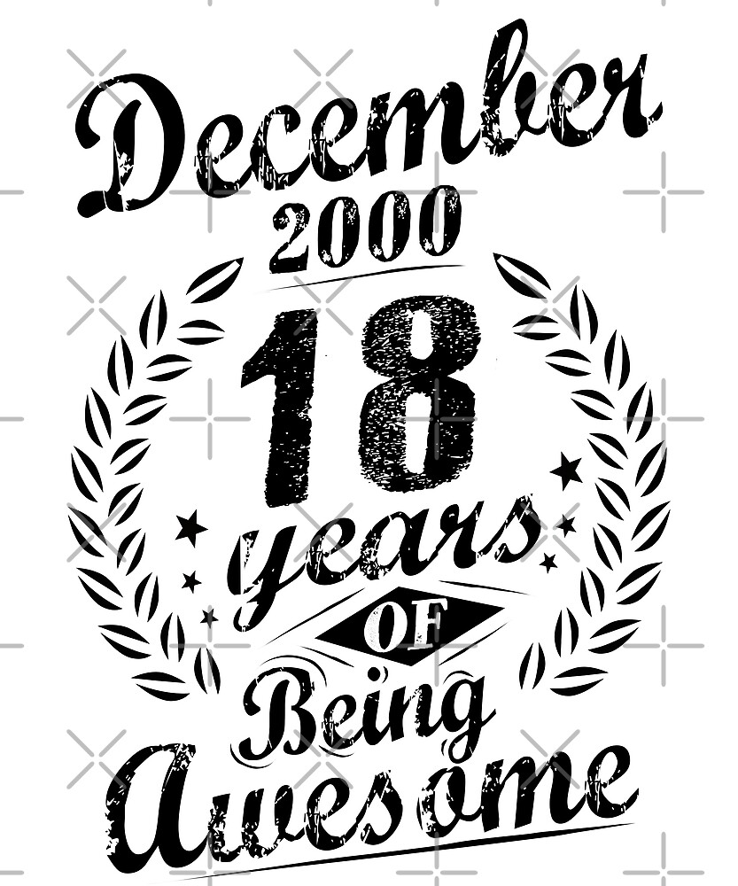 December 2000 18 Years of Being Awesome 18th Birthday by SpecialtyGifts