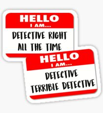 B99 - Detective Right All The Time + Detective Terrible Detective Sticker