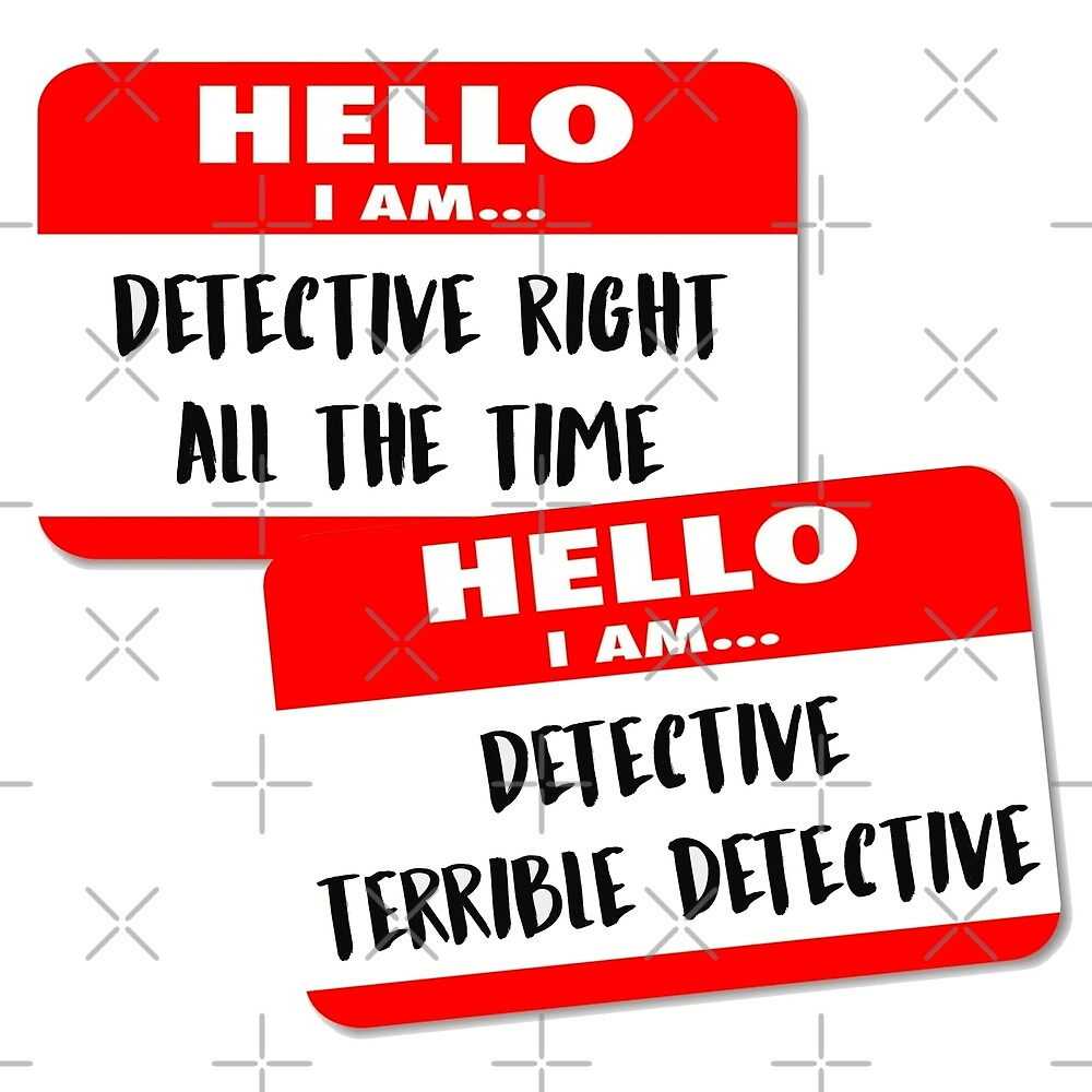 B99 - Detective Right All The Time + Detective Terrible Detective by d e.