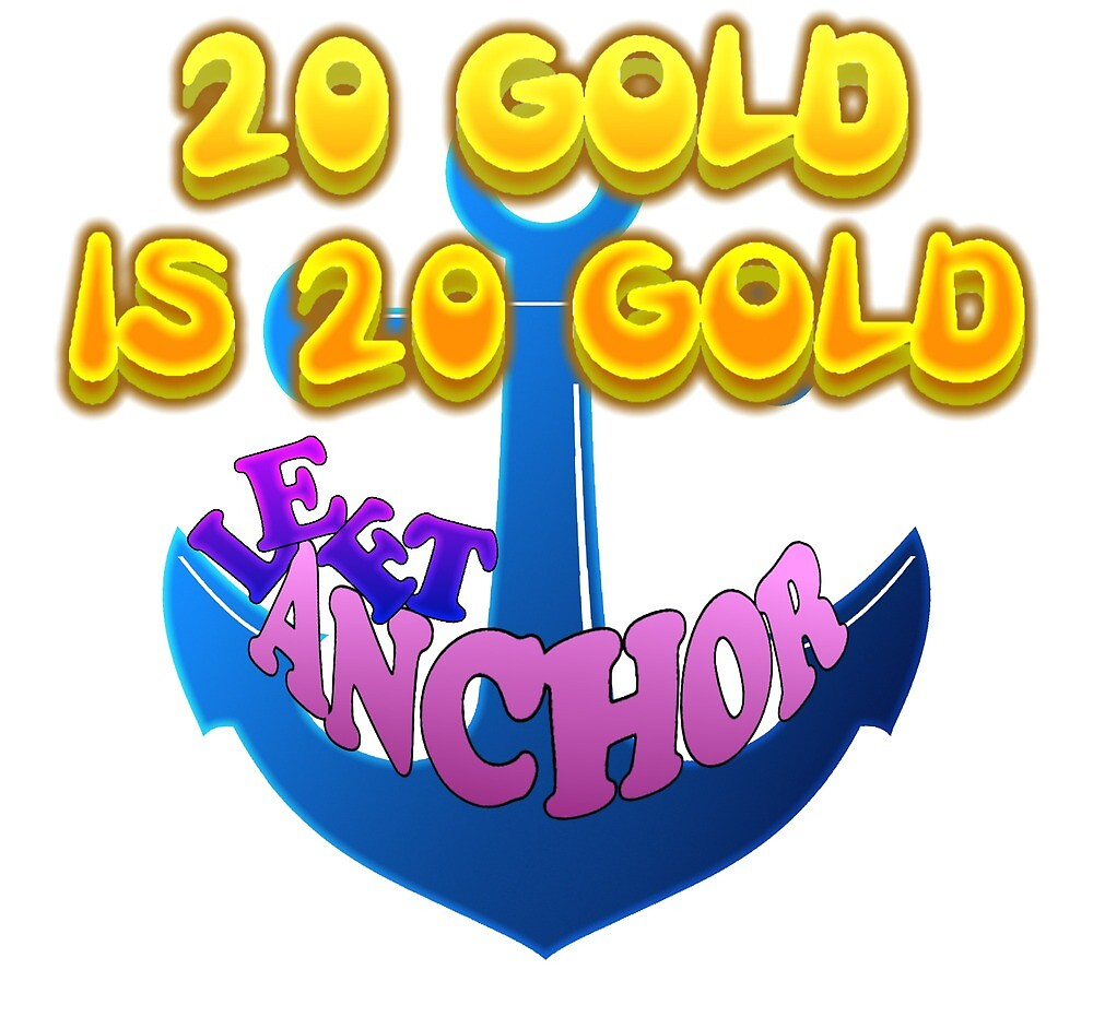 20 Gold is 20 Gold - Left Anchor by Debra Rose