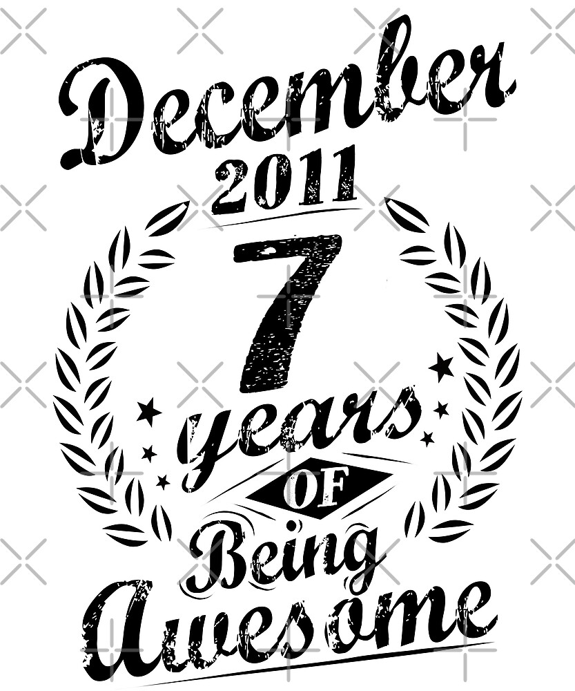 December 2011 7 Years Of Being Awesome 7th Birthday by SpecialtyGifts