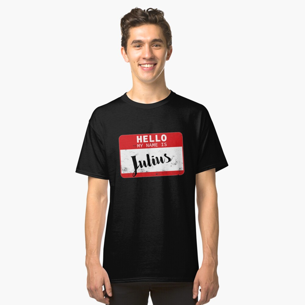 Hello My Name Is Julius Name Tag Classic T-Shirt Front