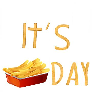 Fry Day T-Shirt Fun Funny French Fries by jamescubitt