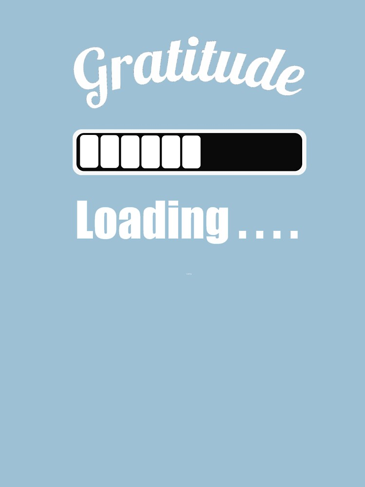 Gratitude Loading by miniverdesigns