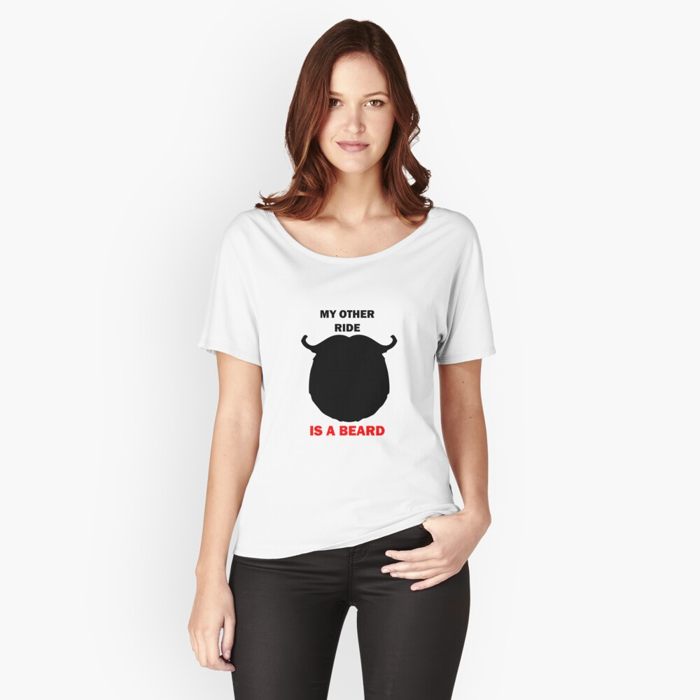 MY OTHER RIDE IS A BEARD Relaxed Fit T-Shirt