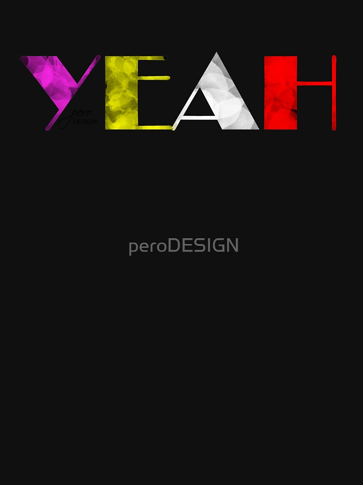 yeah by peroDESIGN