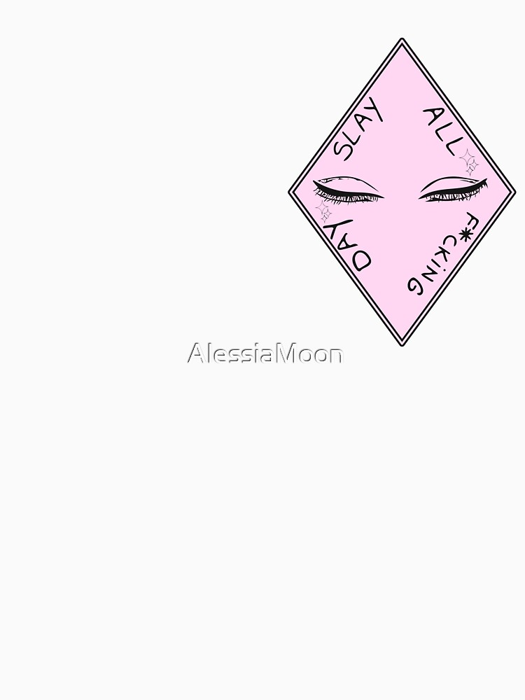 SLAY ALL F*CKING DAY T-SHIRT (LASHES/PINK) by AlessiaMoon